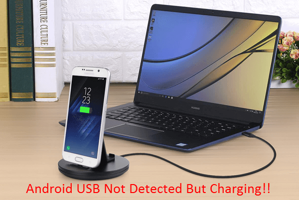 How to Fix Android USB Not Detected but Charging Problem